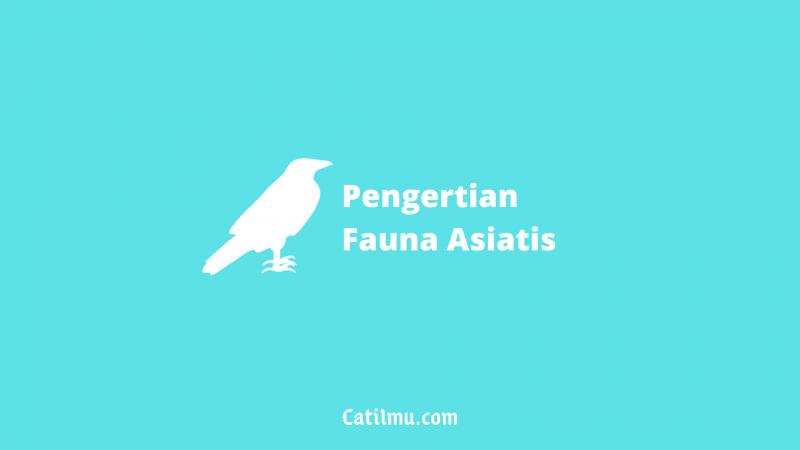Fauna Asiatis | Pengertian, Ciri-Ciri, Beserta Contoh Gambarnya Lengkap